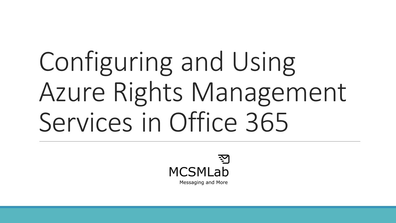 Configuring and Using Azure Rights Management Services in Office 365