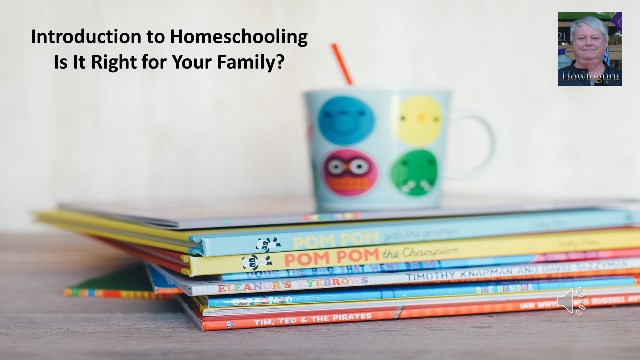 Home Schooling - Is it Right for Your Family?