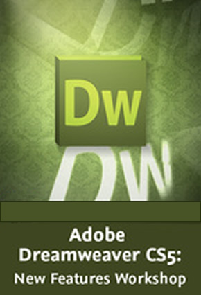 Adobe Dreamweaver CS5 New Features Workshop