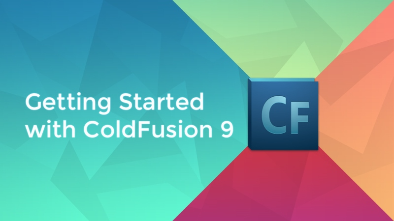 Getting Started with ColdFusion 9
