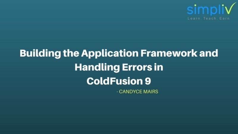 Building the Application Framework and Handling Errors in ColdFusion 9