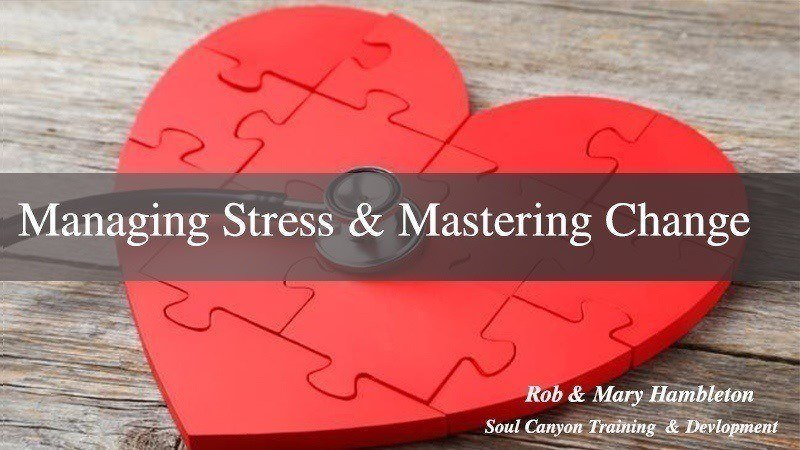 Managing Stress & Mastering Change