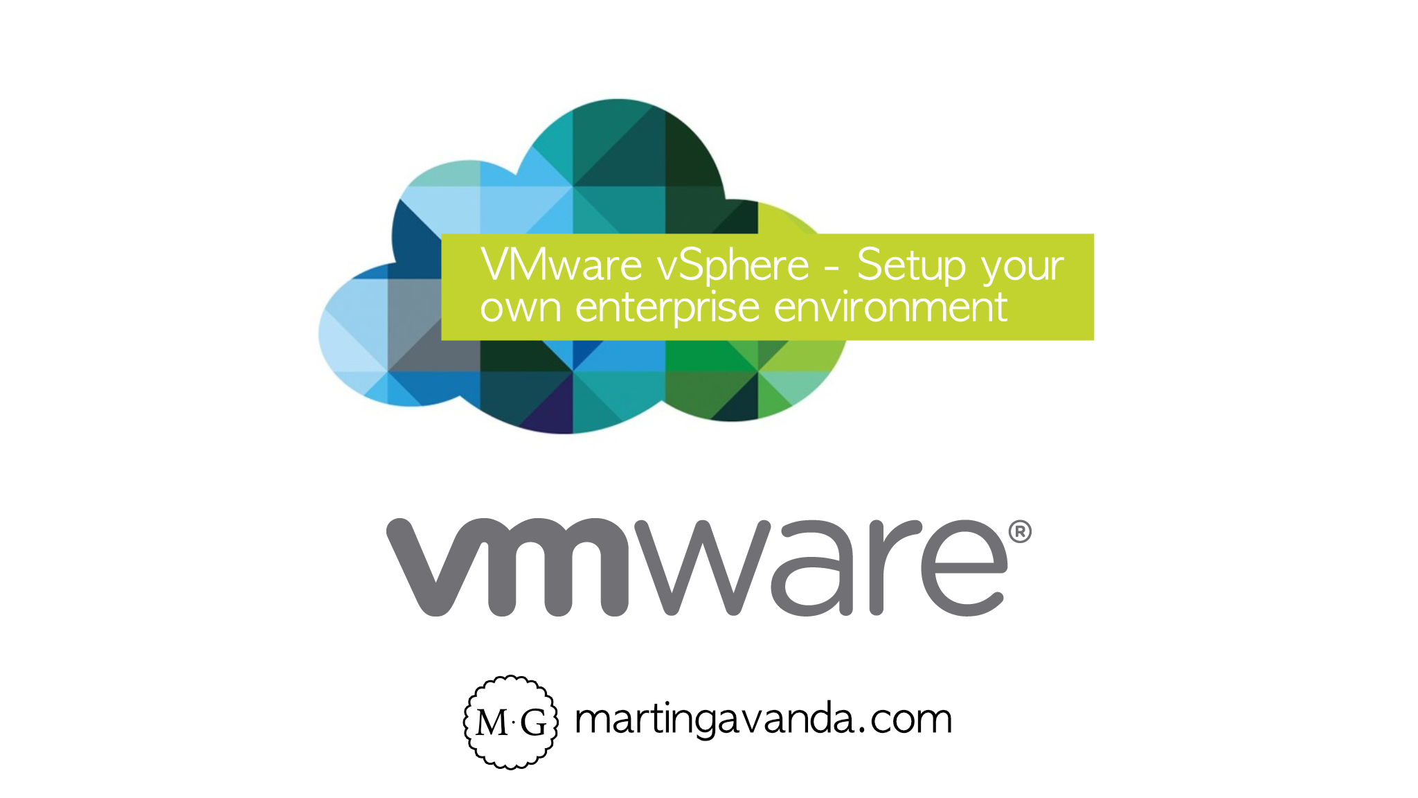 VMware vSphere 6.5 - Setup your own enterprise environment
