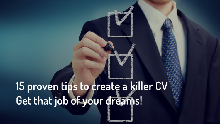 15 Proven tips for a killer CV - Land your dream job