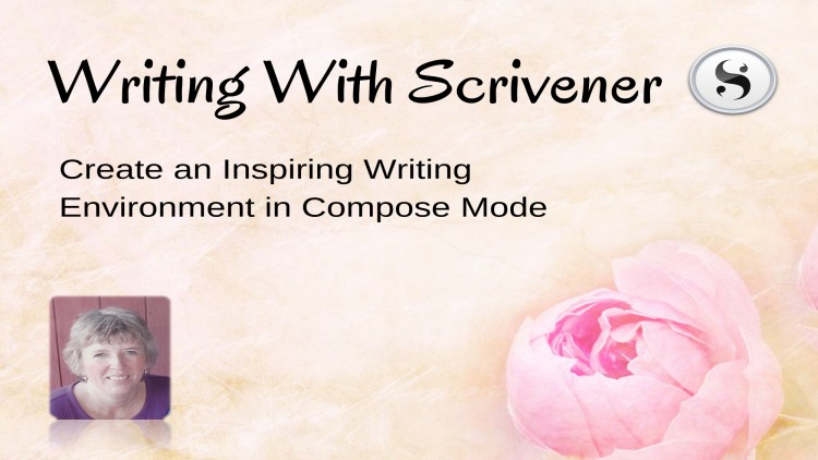 Writing with Scrivener: Create an Inspiring Writing Environment in Compose Mode