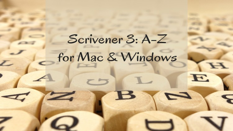 Scrivener 3: A-Z for Mac or Windows