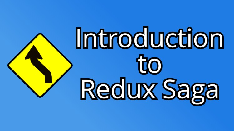 Introduction to Redux Saga