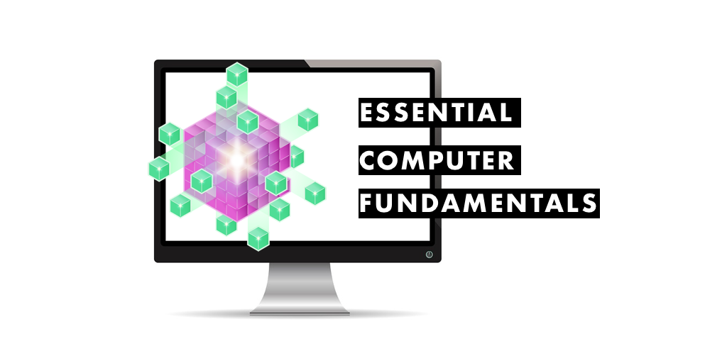 Essential Computer Fundamentals