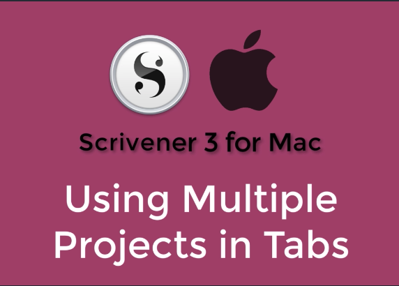 Scrivener 3 for Mac: New Feature--Using Multiple Scrivener Project in Tabs