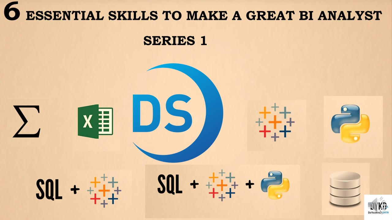 6 Essential Skills to Make A Great BI Analyst Series 1
