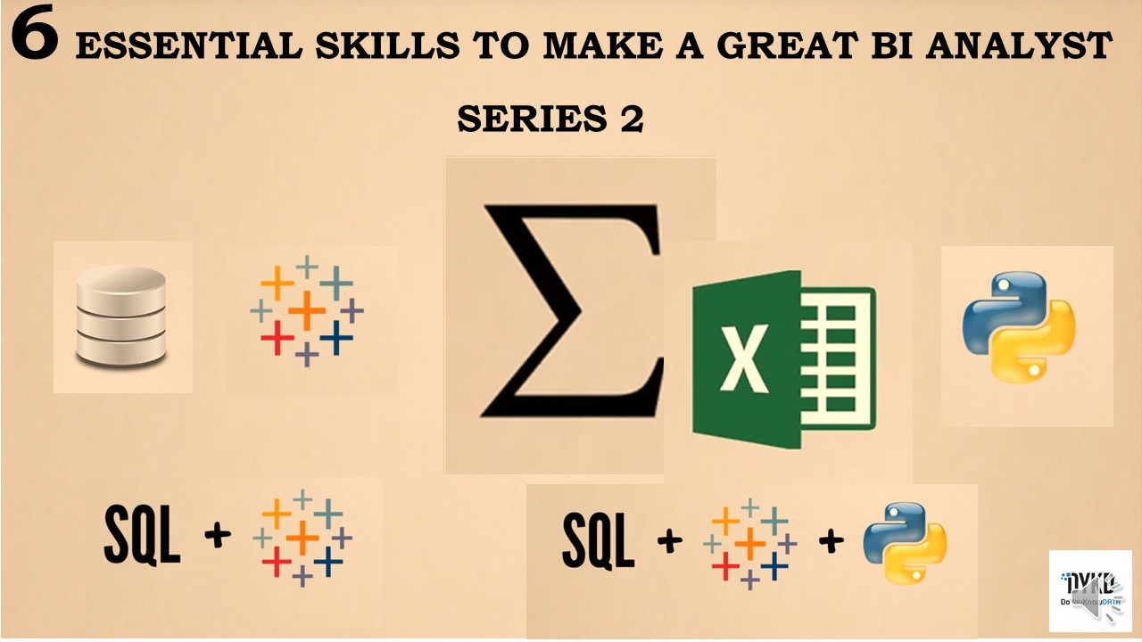 6 Essential Skills to Make A Great BI Analyst Series 2