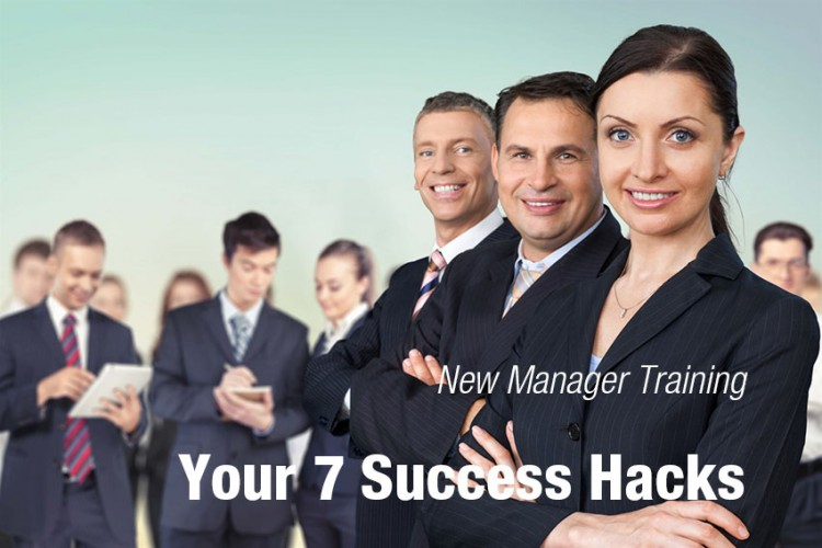 New Manager Training - Your 7 Success Hacks