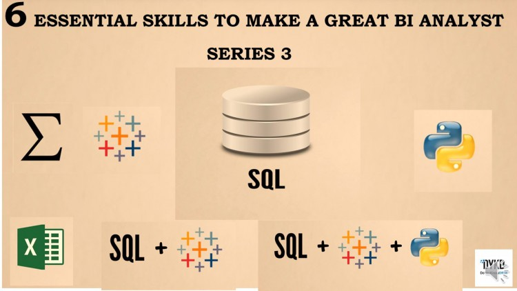 6 Essential Skills to Make A Great BI Analyst Series 3