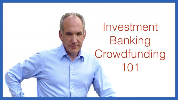 Investment Banking Crowdfunding 101