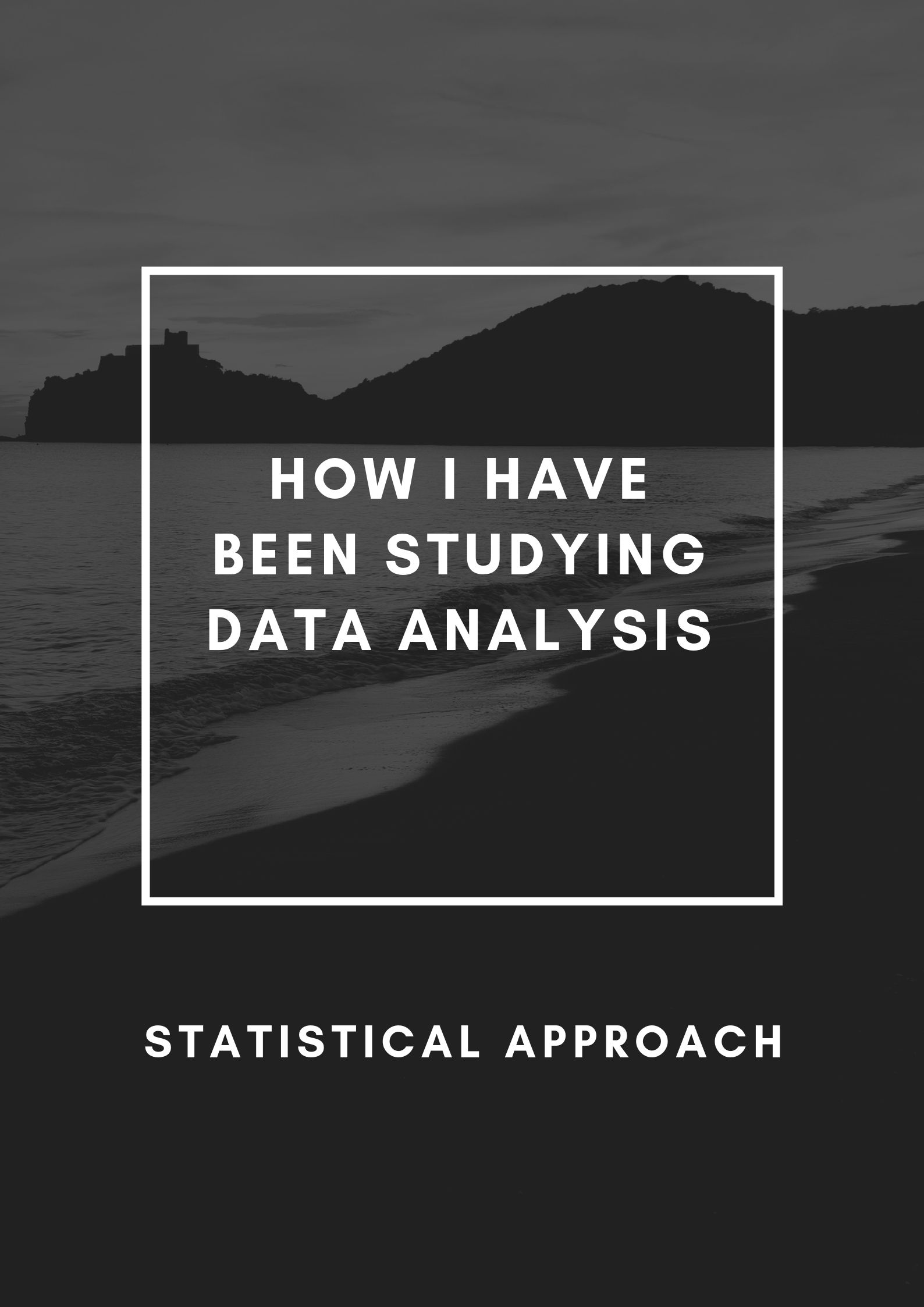 How I Have Been Studying Data Analysis
