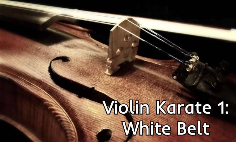 Violin Karate 1: White Belt