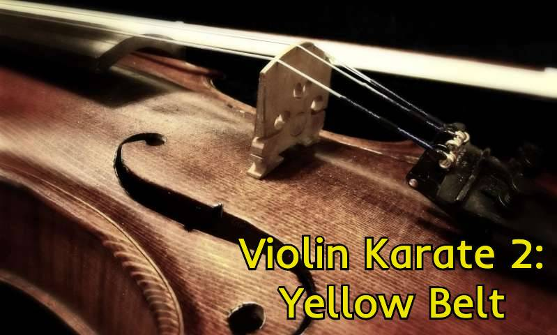 Violin Karate 2: Yellow Belt