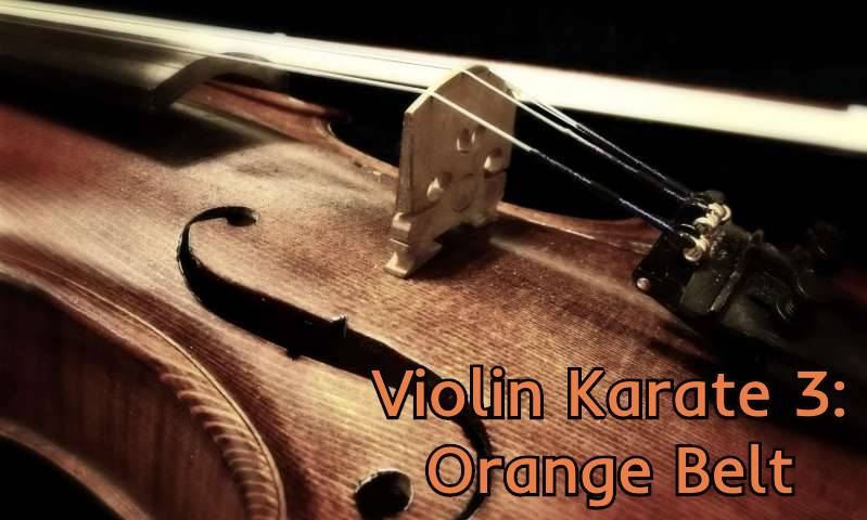 Violin Karate 3: Orange Belt