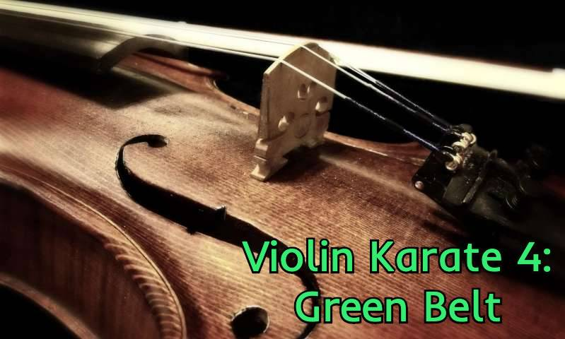 Violin Karate 4: Green Belt
