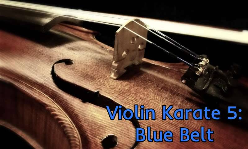 Violin Karate 5: Blue Belt