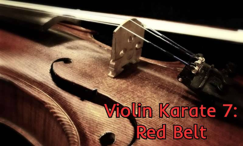 Violin Karate 7: Red Belt