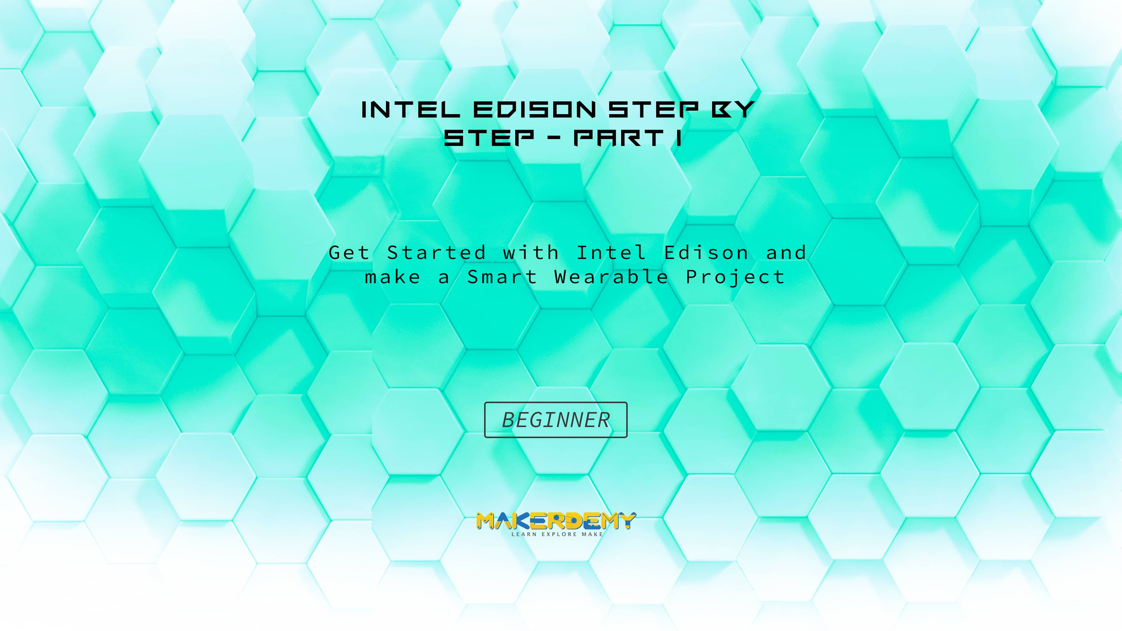 Intel Edison Step by Step - Part I