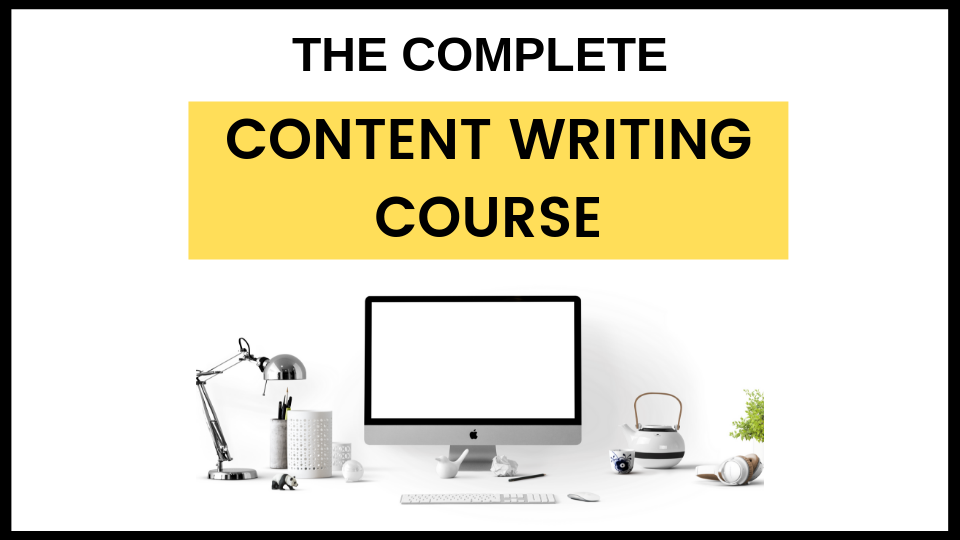 Complete Content Writing Course For 2019- 3 Course Bundle