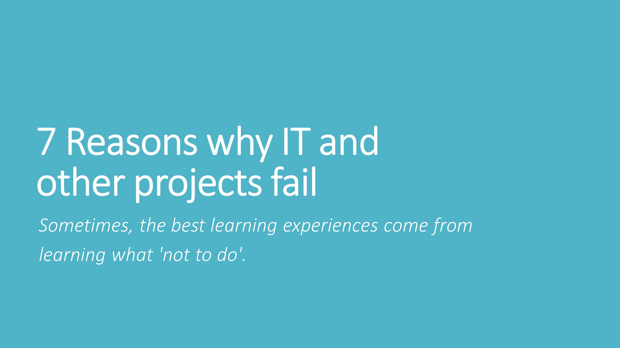 7 Reasons Your IT or Other Projects May Fail (Project Management)