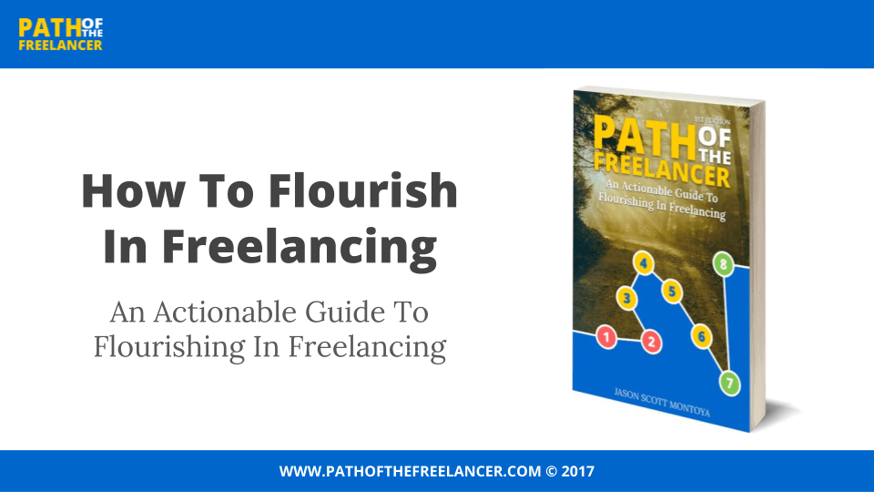 How To Flourish In Freelancing: 8 Steps To Long Term Success