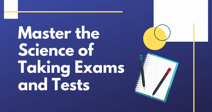 Master The Science of Taking Exams and Tests
