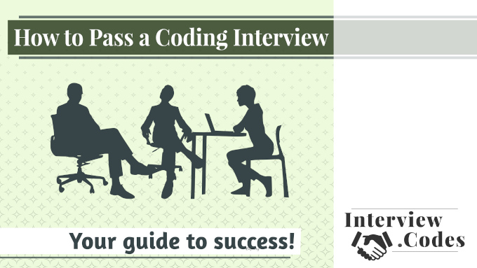 How to Pass a Coding Interview