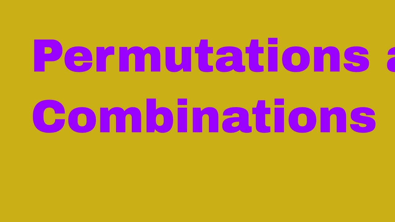 Learn The Fundamentals Permutations and Combinations