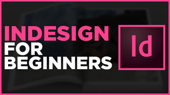 Adobe InDesign Tutorial: Your Complete Guide to InDesign
