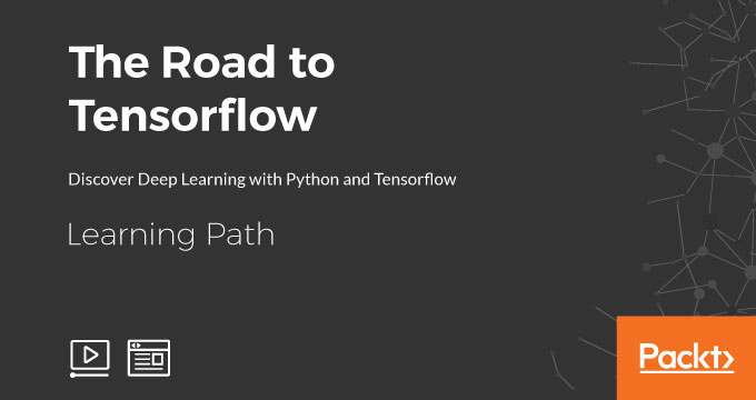 Learning Path: The Road to Tensorflow