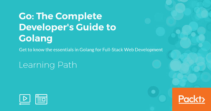 LEARNING PATH: Go: The Complete Developer's Guide to Golang