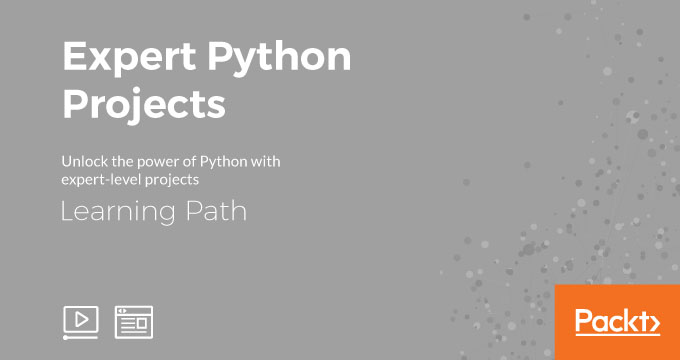Learning Path: Expert Python Projects