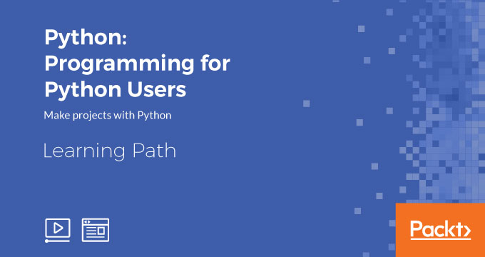 Learning Path: Python: Programming for Python Users