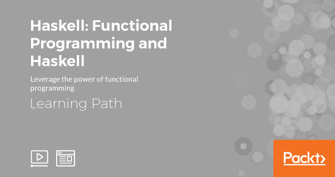 Learning Path: Haskell: Functional Programming and Haskell