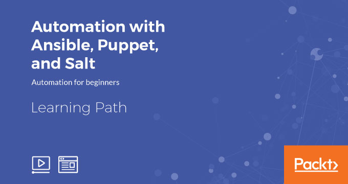 Learning Path: Automation with Ansible, Puppet, and Salt