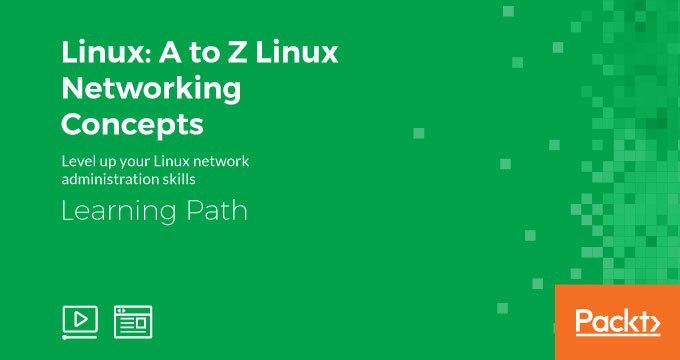 Learning Path: Linux: A to Z Linux Networking Concepts
