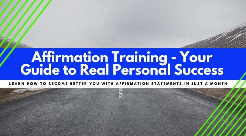 Affirmation Training - Your Training for Real Personal Success