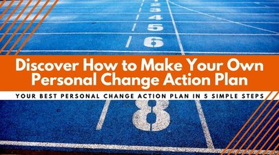 Discover How to Make Your Own Personal Change Action Plan