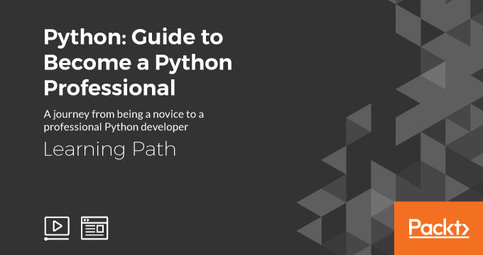 Learning Path: Python: Guide to Become a Python Professional