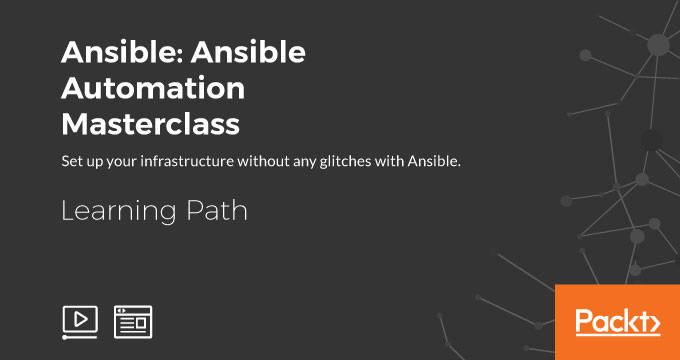 LEARNING PATH: Ansible: Ansible Automation Masterclass