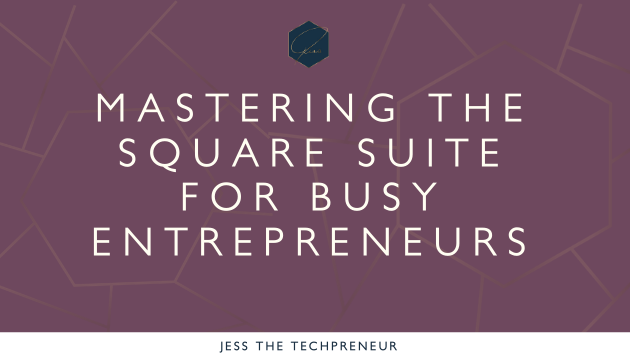 Mastering the Square Suite for Busy Entrepreneurs