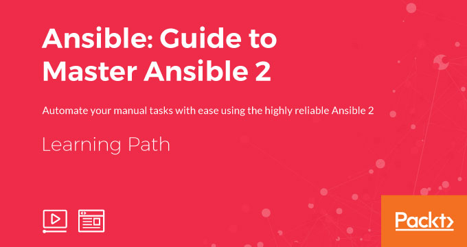 LEARNING PATH: Ansible: Guide to Master Ansible 2