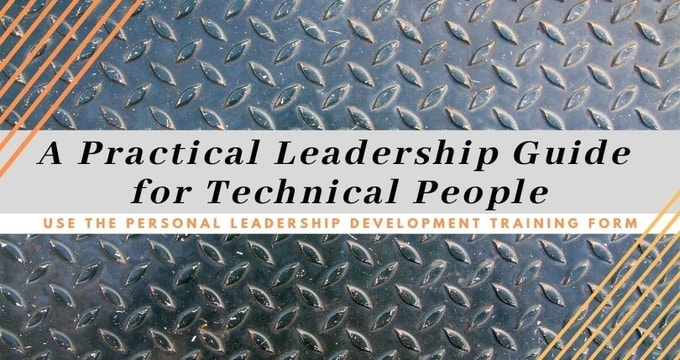 A Practical Leadership Guide for Technical People