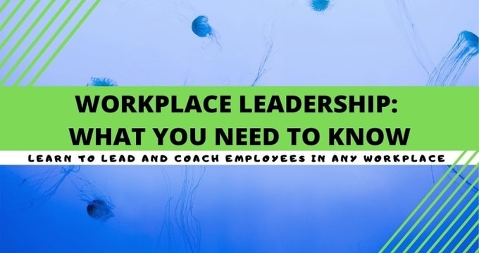 Workplace Leadership: What You Need To Know