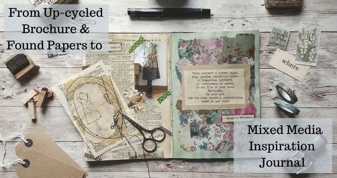 From Up-cycled Brochure & Found Papers to Mixed Media Inspiration Journal