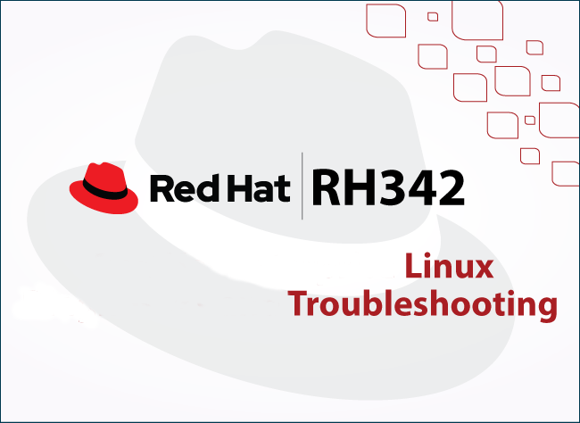 Linux Troubleshooting: Red Hat EX342